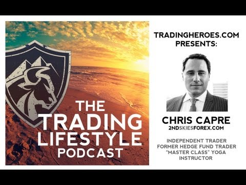 Chris Capre: How a Millionaire Transformed Him From Yoga Teacher To Pro Forex Trader // TTL Ep. 12